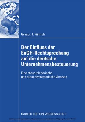 Der Einfluss der EuGH-Rechtsprechung auf die deutsche Unternehmensbesteuerung