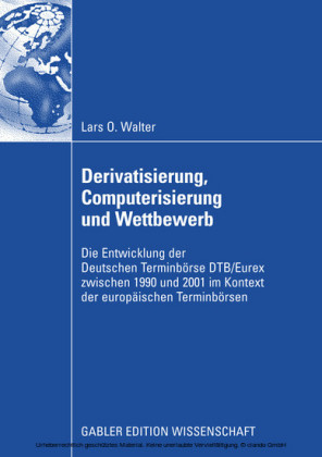 Derivatisierung, Computerisierung und Wettbewerb