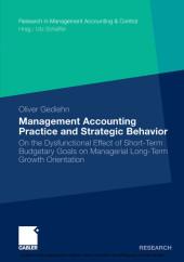 Management Accounting Practice and Strategic Behavior