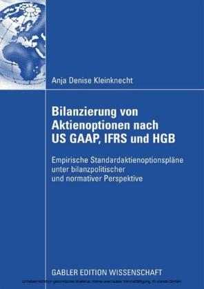 Bilanzierung von Aktienoptionen nach US GAAP, IFRS und HGB