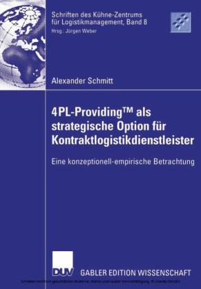 4PL-ProvidingTM als strategische Option für Kontraktlogistikdienstleister