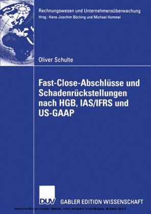 Fast Close-Abschlüsse und Schadenrückstellungen nach HGB, IAS/IFRS und US-GAAP