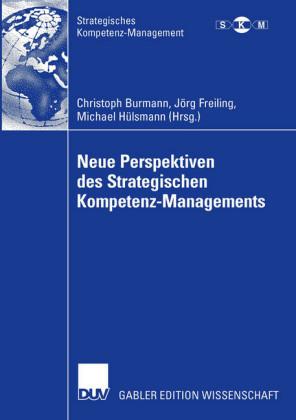 Neue Perspektiven des Strategischen Kompetenz-Managements