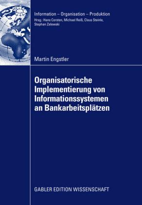 Oganisatorische Implementierung von Informationssystemen an Bankarbeitsplätzen
