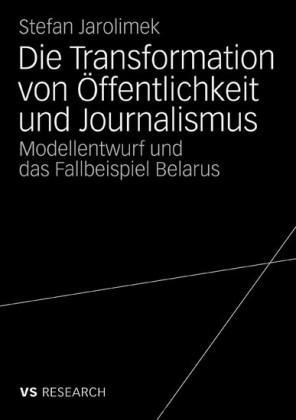 Die Transformation von Öffentlichkeit und Journalismus