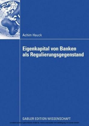 Eigenkapital von Banken als Regulierungsgegenstand