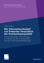 Der Informationsbedarf von Patienten hinsichtlich der Krankenhausqualität