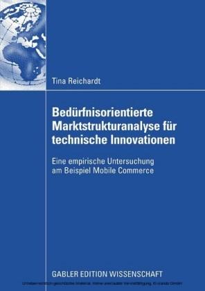 Bedürfnisorientierte Marktstrukturanalyse für technische Innovationen