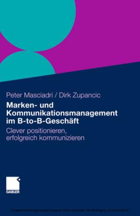 Marken- und Kommunikationsmanagement im B-to-B-Geschäft