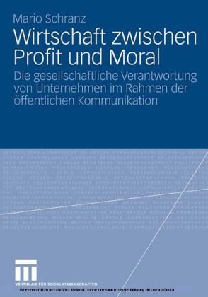 Wirtschaft zwischen Profit und Moral