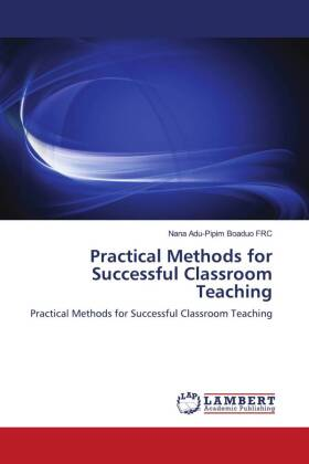 PRACTICAL METHODS FOR SUCCESSFUL CLASSROOM TEACHING