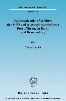 Das beschleunigte Verfahren der StPO und seine rechtstatsächliche Durchführung in Berlin und Brandenburg.
