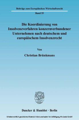 Die Koordinierung von Insolvenzverfahren konzernverbundener Unternehmen nach deutschem und europäischem Insolvenzrecht.