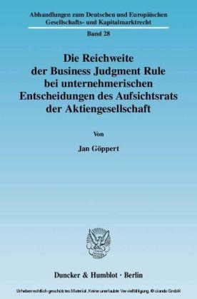 Die Reichweite der Business Judgment Rule bei unternehmerischen Entscheidungen des Aufsichtsrats der Aktiengesellschaft.
