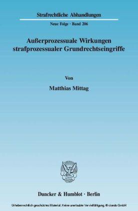 Außerprozessuale Wirkungen strafprozessualer Grundrechtseingriffe.