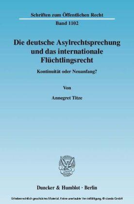 Die deutsche Asylrechtsprechung und das internationale Flüchtlingsrecht