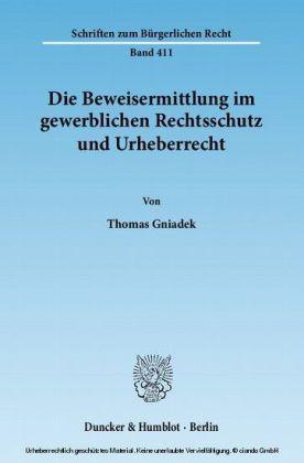 Die Beweisermittlung im gewerblichen Rechtsschutz und Urheberrecht.