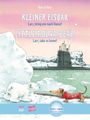 Kleiner Eisbär - Lars, bring uns nach Hause, Deutsch-Englisch;Little Polar Bear - Lars, take us home!