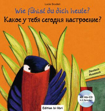 Wie fühlst du dich heute?, Deutsch-Russisch, m. Audio-CD