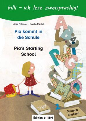 Pia kommt in die Schule, Deutsch-Englisch Pia's Starting School