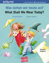 Was ziehen wir heute an?, Deutsch-Englisch;What shall we wear today? Cover