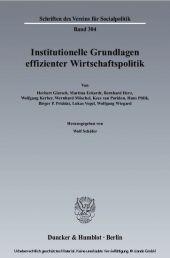 Institutionelle Grundlagen effizienter Wirtschaftspolitik.