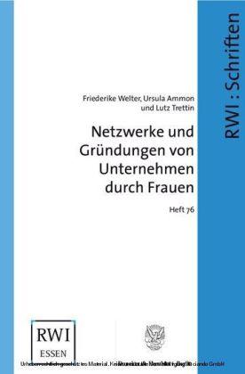 Netzwerke und Gründungen von Unternehmen durch Frauen.