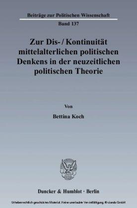 Zur Dis-/Kontinuität mittelalterlichen politischen Denkens in der neuzeitlichen politischen Theorie.