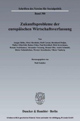 Zukunftsprobleme der Europäischen Wirtschaftsverfassung.