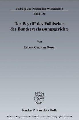 Der Begriff des Politischen des Bundesverfassungsgerichts.