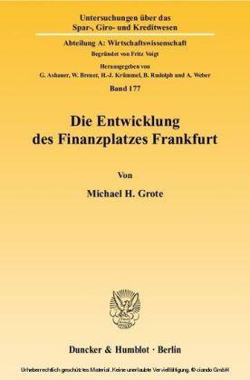 Die Entwicklung des Finanzplatzes Frankfurt.