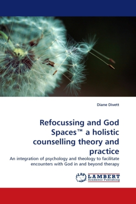 Refocussing and God Spaces  a holistic counselling theory and practice