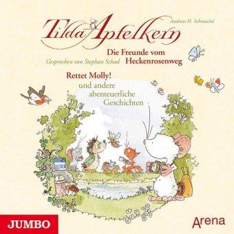 Tilda Apfelkern. Die Freunde vom Heckenrosenweg. Rettet Molly!, Audio-CD
