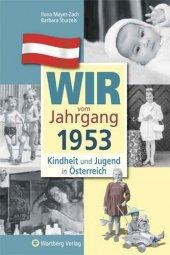 Wir vom Jahrgang 1953 - Kindheit und Jugend in Österreich