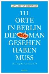 111 Orte in Berlin, die man gesehen haben muss Cover