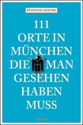111 Orte in München, die man gesehen haben muss Cover