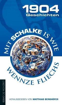 Mit Schalke is wie wennze fliechs