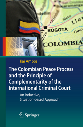 The Colombian Peace Process and the Principle of Complementarity of the International Criminal Court