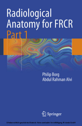 Radiological Anatomy for FRCR Part 1