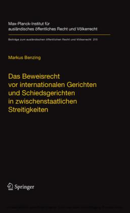 Das Beweisrecht vor internationalen Gerichten und Schiedsgerichten in zwischenstaatlichen Streitigkeiten