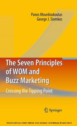 The Seven Principles of WOM and Buzz Marketing