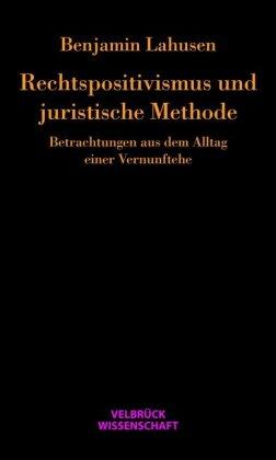 Rechtspositivismus und juristische Methode