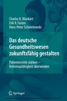 Das deutsche Gesundheitswesen zukunftsfähig gestalten