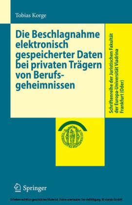 Die Beschlagnahme elektronisch gespeicherter Daten bei privaten Trägern von Berufsgeheimnissen