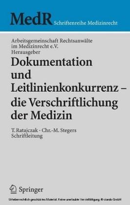 Dokumentation und Leitlinienkonkurrenz - die Verschriftlichung der Medizin