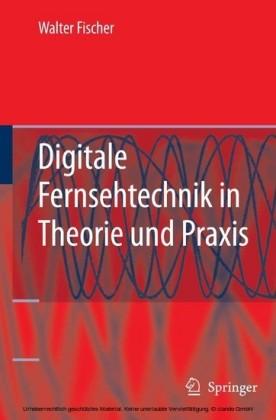 Digitale Fernsehtechnik in Theorie und Praxis