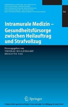 Intramurale Medizin - Gesundheitsfürsorge zwischen Heilauftrag und Strafvollzug