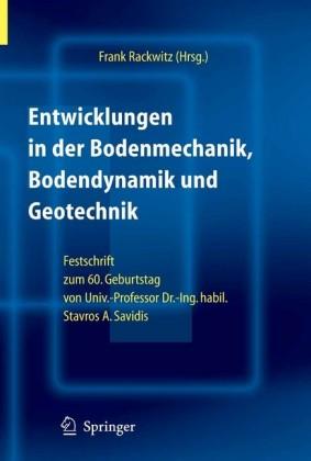 Entwicklungen in der Bodenmechanik, Bodendynamik und Geotechnik