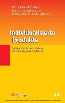 Individualisierte Produkte - Komplexität beherrschen in Entwicklung und Produktion