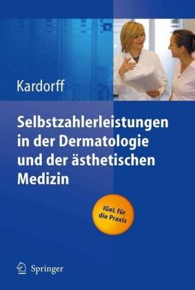 Selbstzahlerleistungen in der Dermatologie und der ästhetischen Medizin